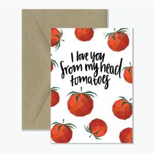 Tomatoes Pun Greeting Card